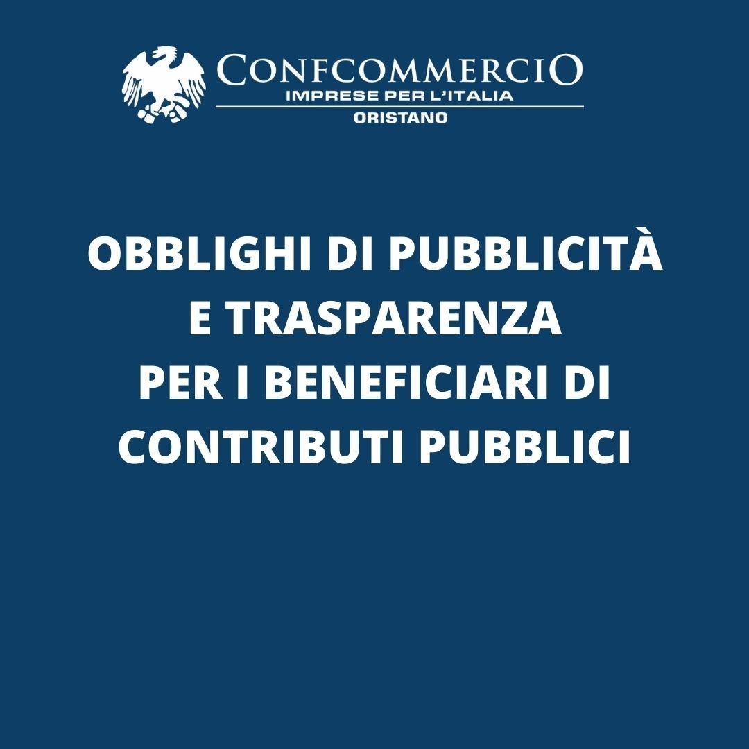 OBBLIGHI DI PUBBLICITÀ E TRASPARENZA PER I BENEFICIARI DI CONTRIBUTI PUBBLICI
